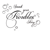 Soak Your Troubles Away Warm Home Wall Quote Decal Vinyl Bathroom DIY Sticker ea