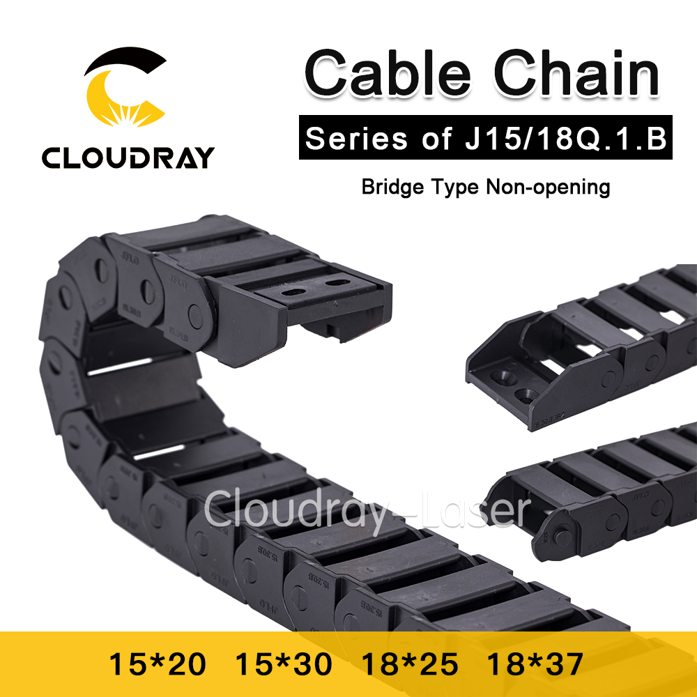 Cloudray Cable Chains 15x20 15x30 18x25 18x37 mm Bridge Type Non-Opening Plastic Towline Transmission Drag Chain for Machine