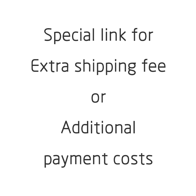 This special link just for extra shipping fee or additional payment costs one piece mean one dollar