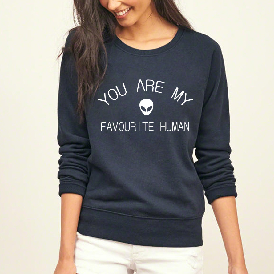 YOU ARE MY FAVOURITE HUMAN funny slogan Sweatshirt Women 2017 autumn harajuku casual hoodies kpop hoody top punk tracksuit