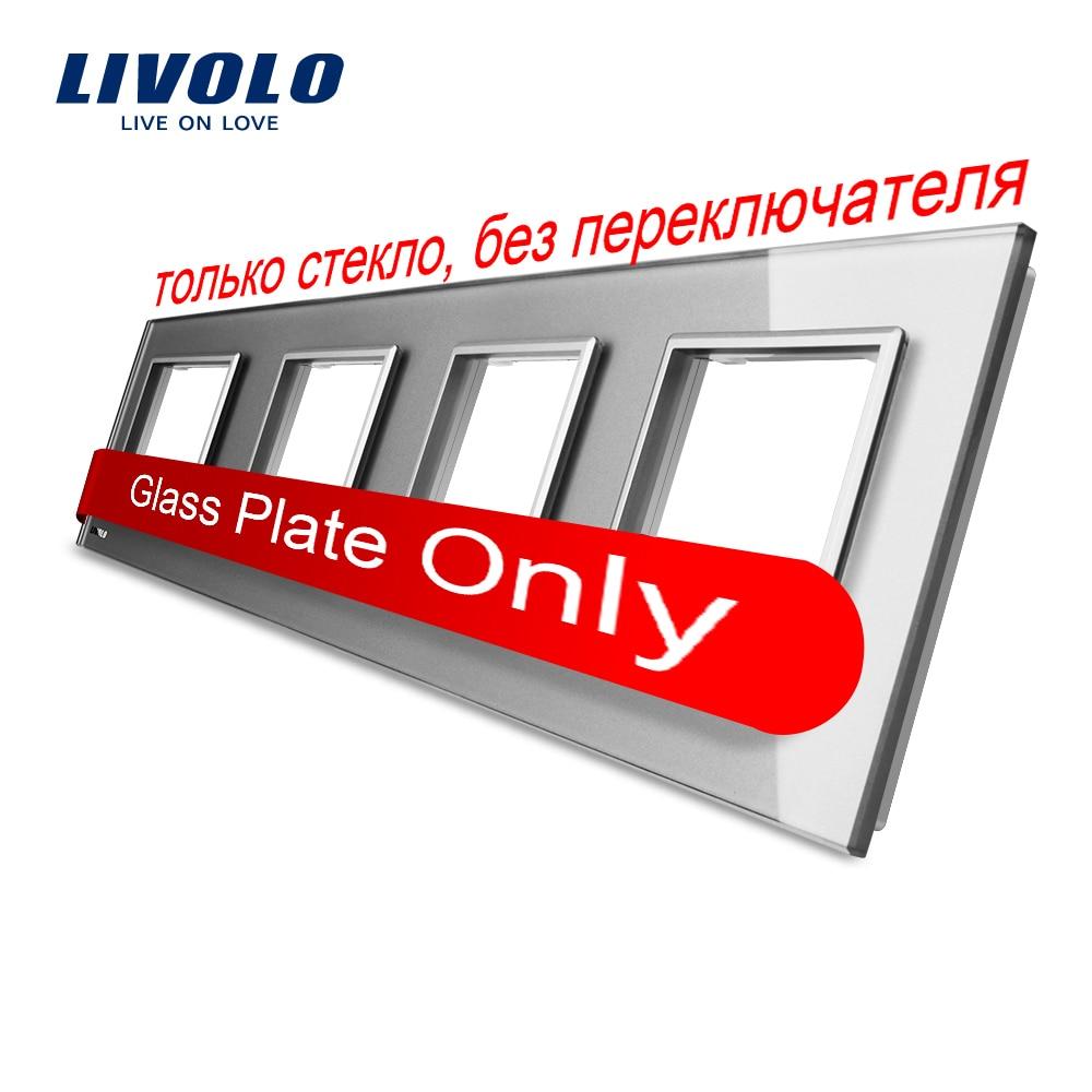 Livolo Luxury Grey Crystal Glass Switch Panel 293mm 80mm EU Standard Quadruple Glass Panel VL C7
