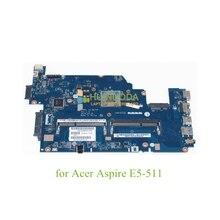 NBMPK11001 NB.MPK11.001 Main board For acer aspire E5-511 laptop motherboard DDR3 Z5WAL LA-B211P