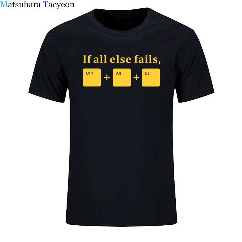 New Summer Funny If All Else Fails CTRL ALT DEL Tech Support Geek T Shirts Men Joke GIFT Men's T-shirts Cotton Short Sleeve