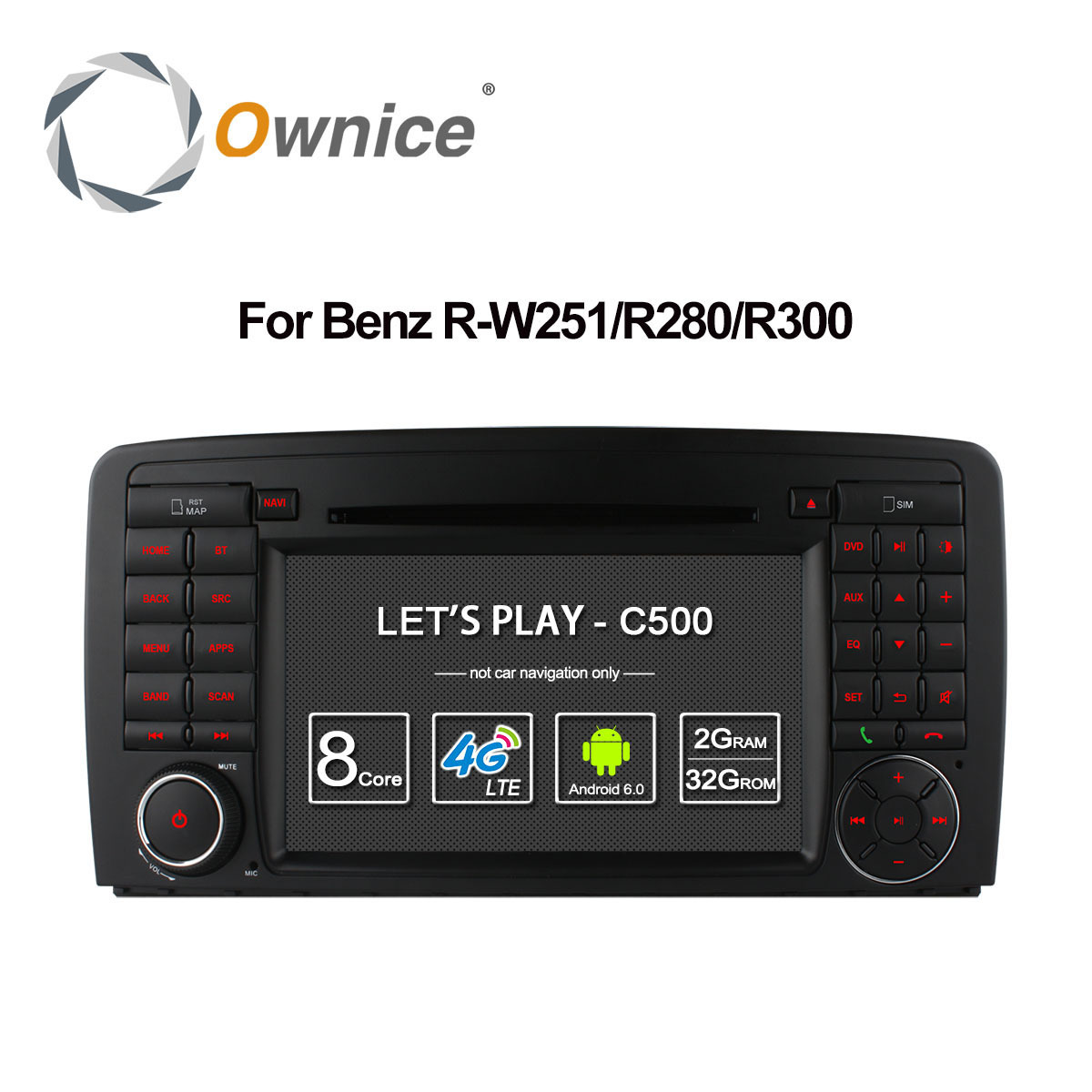 Ownice 4G SIM LTE 8 Core Android 6.0 Car DVD Player for Mercedes R Class W251 R280 R300 R320 R350 R500 with Radio GPS 32G ROM ownice c500 android 6 0 octa 8 core 4g sim lte car dvd player for great wall hover h3 h5 with gps navigation radio 32g rom
