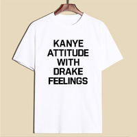 2017 Spring English Letter Print T Shirt Women Kanye Attitude With Drake Feelings Tee Shirt Casual