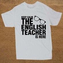 Keep Calm the English Teacher is Here t-shirt