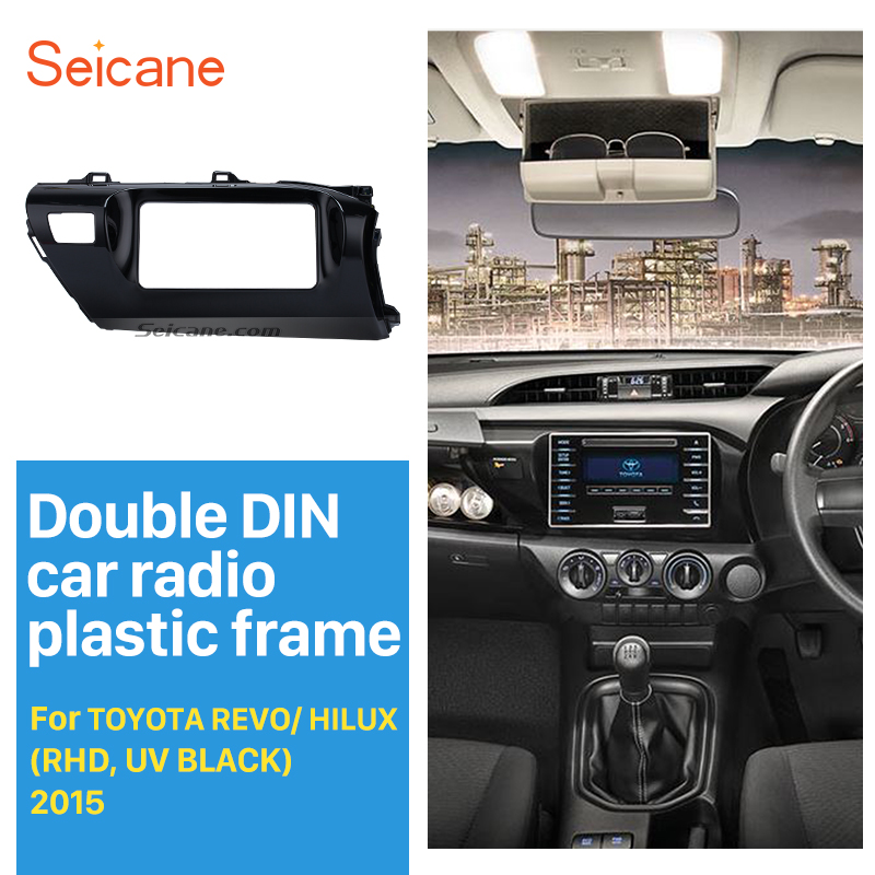 Seicane Latest 2Din Car Radio Fascia for 2015 Toyota Revo Hilux Right Hand Car Audio Frame Dash Mount Panel Kit high quality 10pa15c ac compressor for car toyota hilux revo dsl 447170 2721 4471702721