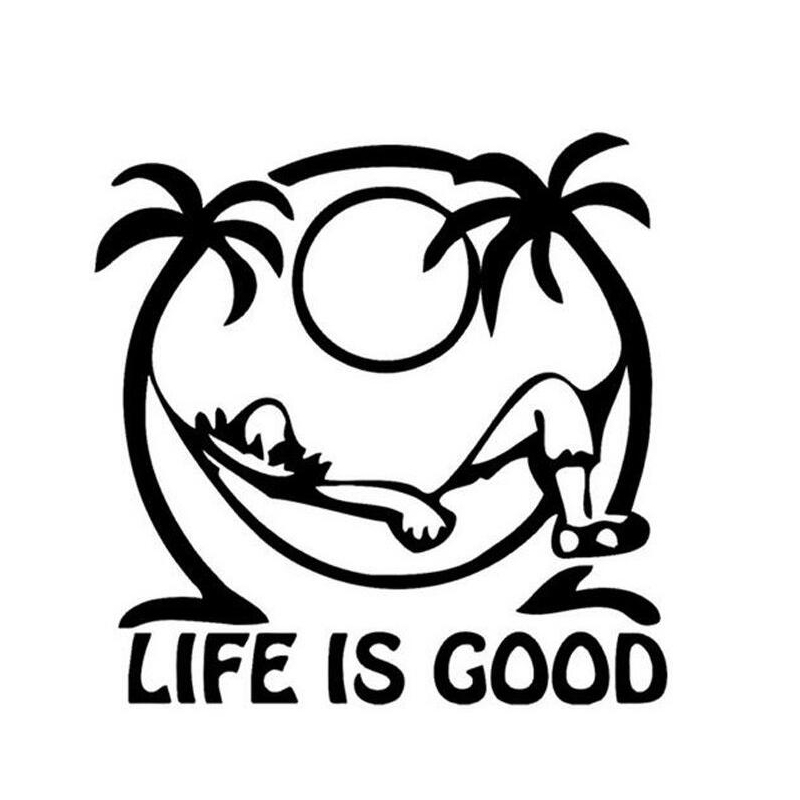 Life is Good Universal Car Sticker For TOYOTA corolla For VW Golf 4 5 6 7 mk2 mk3 For Audi A4 B6 Q5 B8 For BMW E46 E39