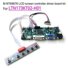 For LTN173KT02 801/301/701/B01/D01 LVDS 1600*900 laptop LCD panel 60Hz 40 pin HDMI+DVI+VGA M.NT68676 controller driver board kit