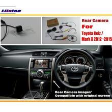 Liislee для Toyota eiz/Mark X MarkX 2012~ /RCA и экран совместимая камера заднего вида/камера заднего вида наборы