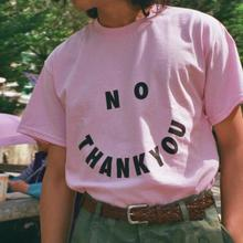 No THANK YOU Letters Print Women t shirt Cotton Casual Funny tshirts For Lady Top