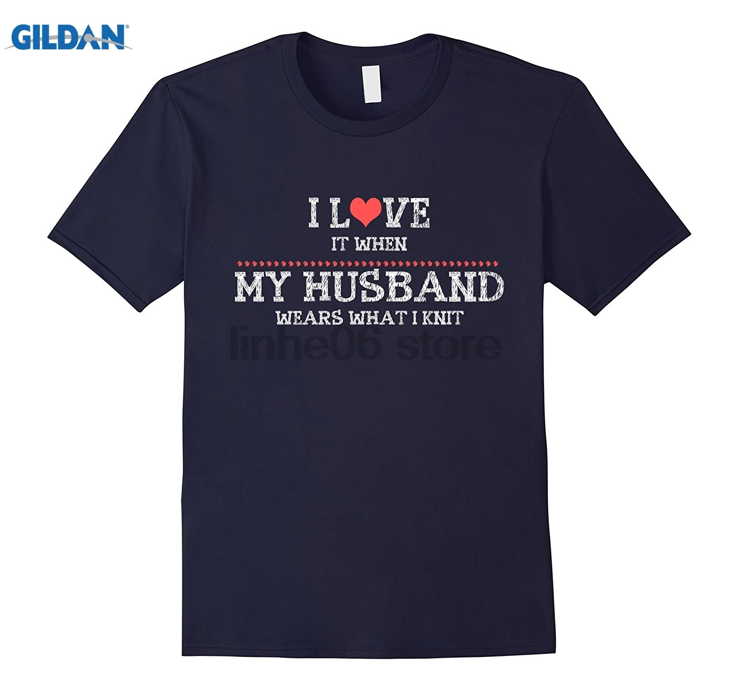 GILDAN I LOVE IT WHEN MY HUSBAND WEARS WHAT I KNIT GREAT GIFT T SHI Brand T-shirt casual ...