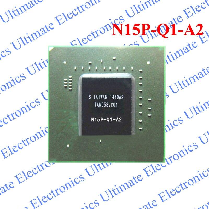ELECYINGFO Refurbished N15P-Q1-A2 N15P Q1 A2 BGA chip tested 100% work and good qualityELECYINGFO Refurbished N15P-Q1-A2 N15P Q1 A2 BGA chip tested 100% work and good quality