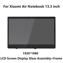13,3 дюйма для Xiaomi Mi Тетрадь Air ips ЖК-дисплей светодиодный Экран Дисплей матрица Стекло сборки + рамка LQ133M1JW15 N133HCE-GP1 LTN133HL09