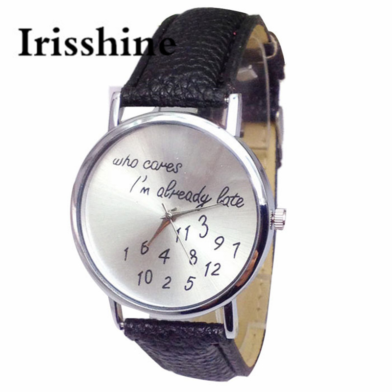Irisshine I0700 Hot Sales Genuine Female Lady Gift Fashion Funny Women Leather Quartz Wrist Watches Who Cares Im Already Late