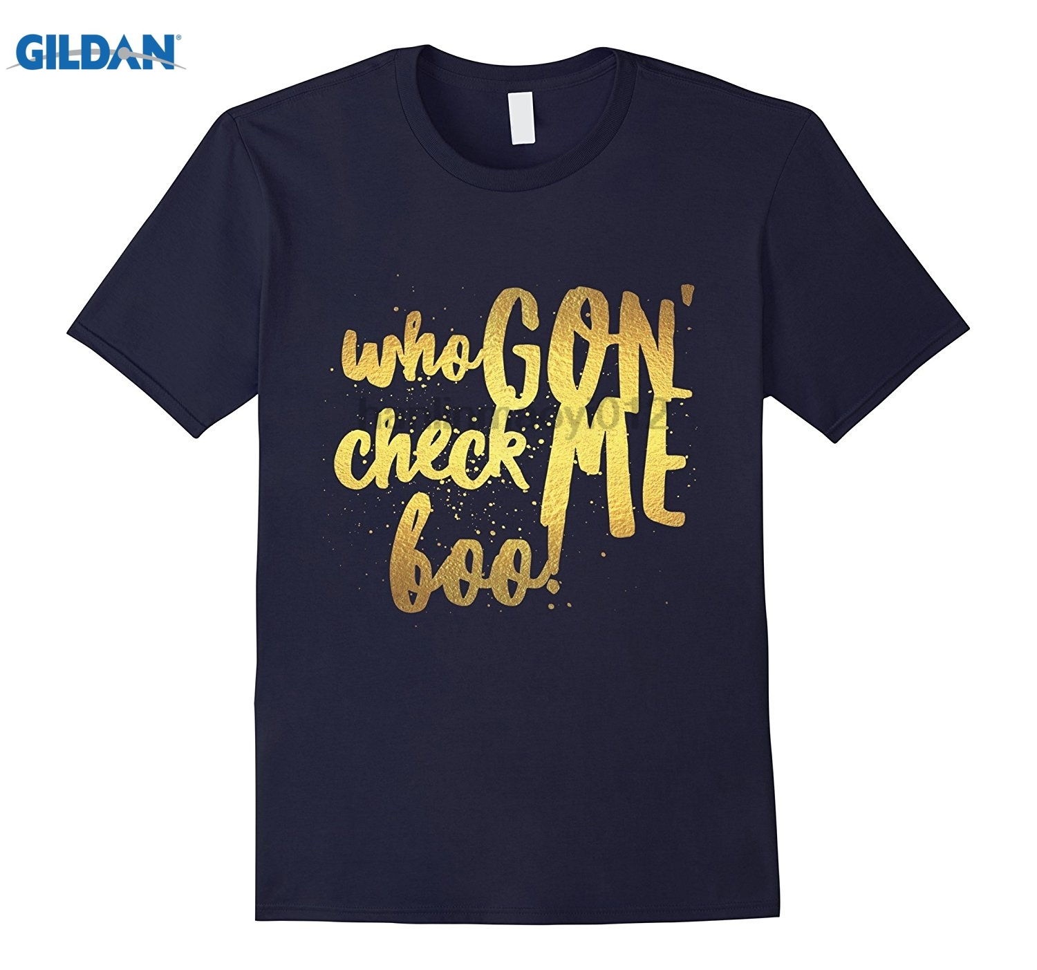 GILDAN Trending bling Who gon get me boo in gold t-shirt Hot Womens T-shirt