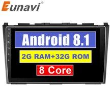 Eunavi Android 8.1 8 core gps per auto lettore multimediale Per Honda CRV CR-V 3 2007-2011 car dvd di navigazione raido video audio player