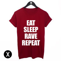 EAT SLEEP RAVE REPEAT T SHIRT MENS WOMENS PRINTED TEE HIPSTER SWAG TOP MAN BOY TShirt