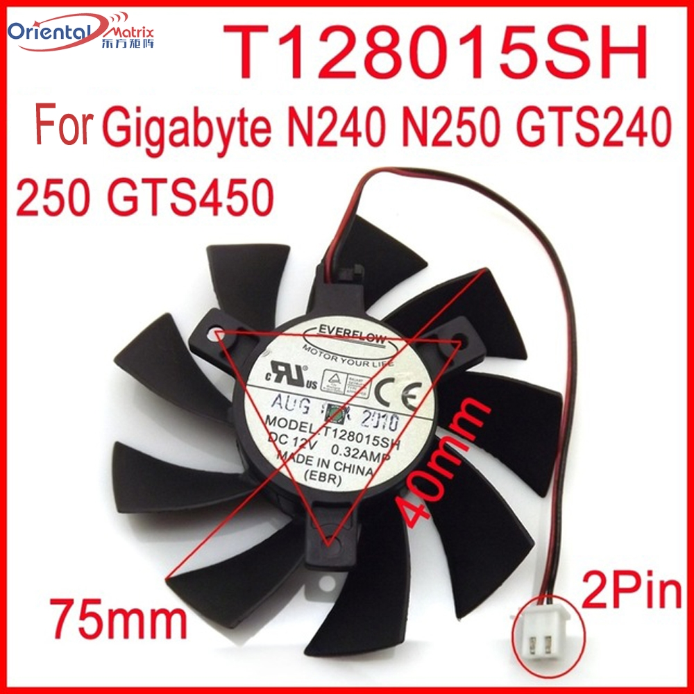 EVERFLOW T128015SH 12V 0.32A 75mm For Gigabyte GTS450 N240 N250 GTS240 250 Graphics Card Cooling Fan