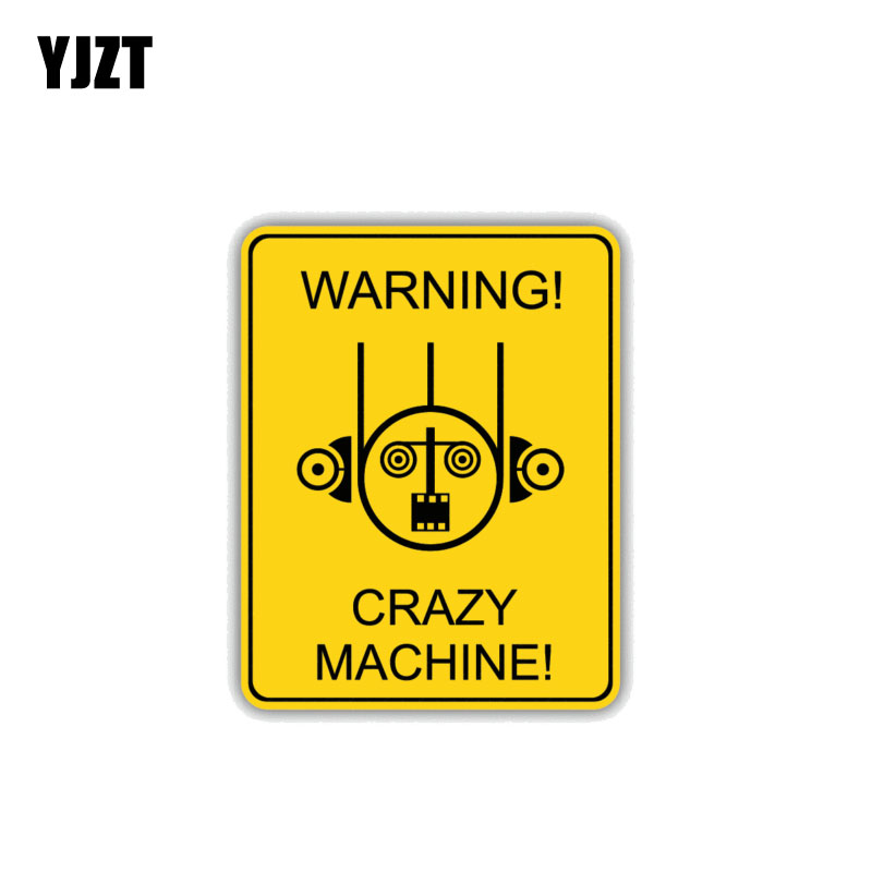 YJZT 8.6CM*11CM Warning Crazy Machine Car Sticker Danger Decal 12-1467