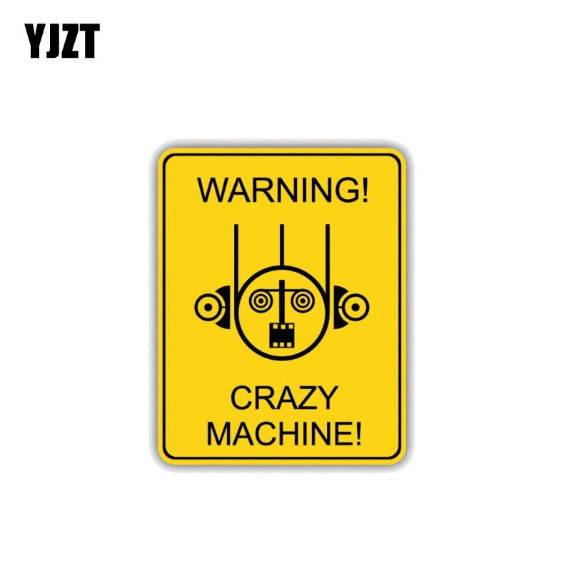 YJZT 8.6CM*11CM Warning Crazy Machine Car Sticker Danger Decal 12-1467