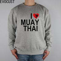 I Love MUAY THAI THAILAND MMA Men Sweatshirts Thick Combed Cotton