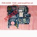 O envio gratuito de laptop motherboard para acer aspire 7520 7520g mb. aj702.003 (MBAJ702003) ICY70 L21 LA-3581P (ICW50) 100% BOM tsted