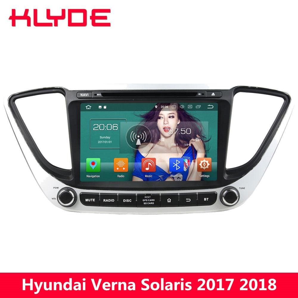 KLYDE 8 4g Octa base Android 8.0 4 gb RAM 32 gb ROM BT Voiture DVD Lecteur Multimédia radio Stéréo Pour Hyundai Verna Solaris 2017 2018