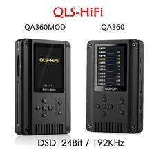 2016 Newest QLS QA360 / QA360 MOD Portable High Resolution Lossless HiFi DSD Music Player Digital 24Bit/192 kHz MP3 Music Player