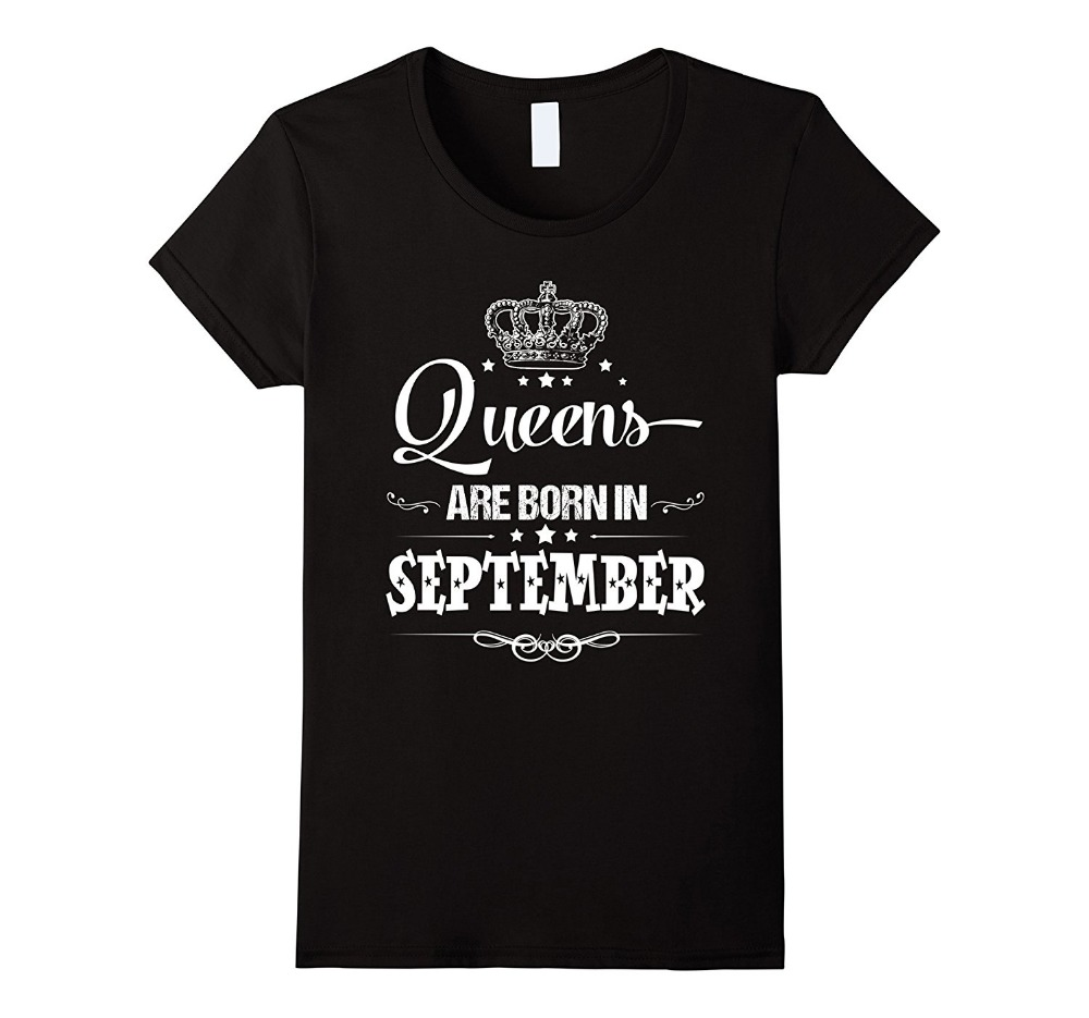 Design your own t-shirt for cheap price - Only4u Design Your Own Shirt Online O Neck Women Queens Are Born In September T