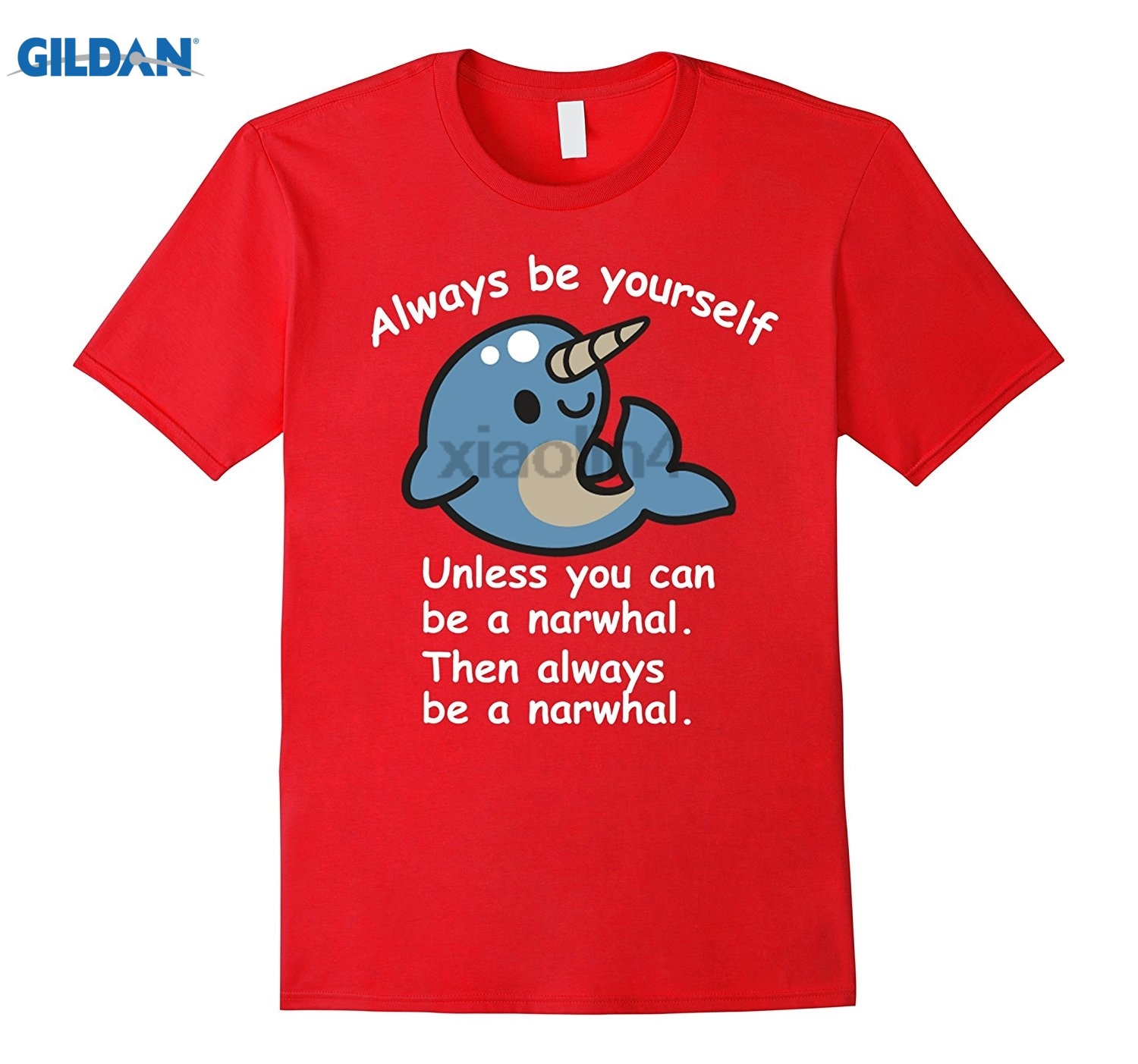 GILDAN The Always Be A Narwhal Funny Narwhal T-shirt Mens 2018 Brand Clothing 100% Cotton Casual T-shirt dress T-shirt