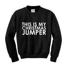 This Is My Christmas Jumper Slogan Sweatshirt Festive Xmas Top Winter Clothing-E517