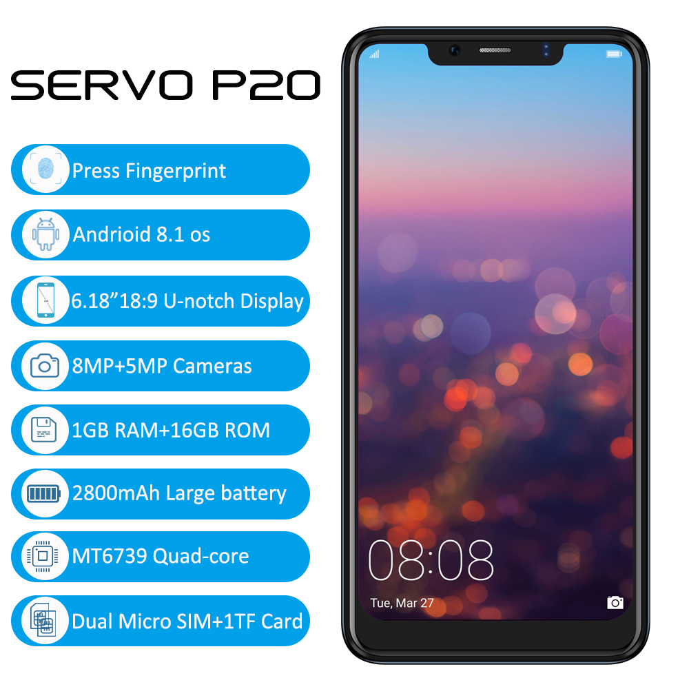 SERVO P20 Smartphone 6.18 18:9 U-notch Display 4G LTE Mobile Phone MTK6739 Android 8.1 Fingerprint Dual Back Camera 8.0MP CellSERVO P20 Smartphone 6.18 18:9 U-notch Display 4G LTE Mobile Phone MTK6739 Android 8.1 Fingerprint Dual Back Camera 8.0MP Cell