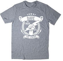 Dave - The Man, Myth, Legend T-Shirt Christmas gift idea 6 colours New T Shirts Funny Tops Tee Unisex