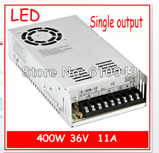 S-400W-36V   11A  Single Output Switching power supply for LED SMPS AC to DC 400w 36v 11a single output switching power supply for cctv camera led strip light ac to dc smps