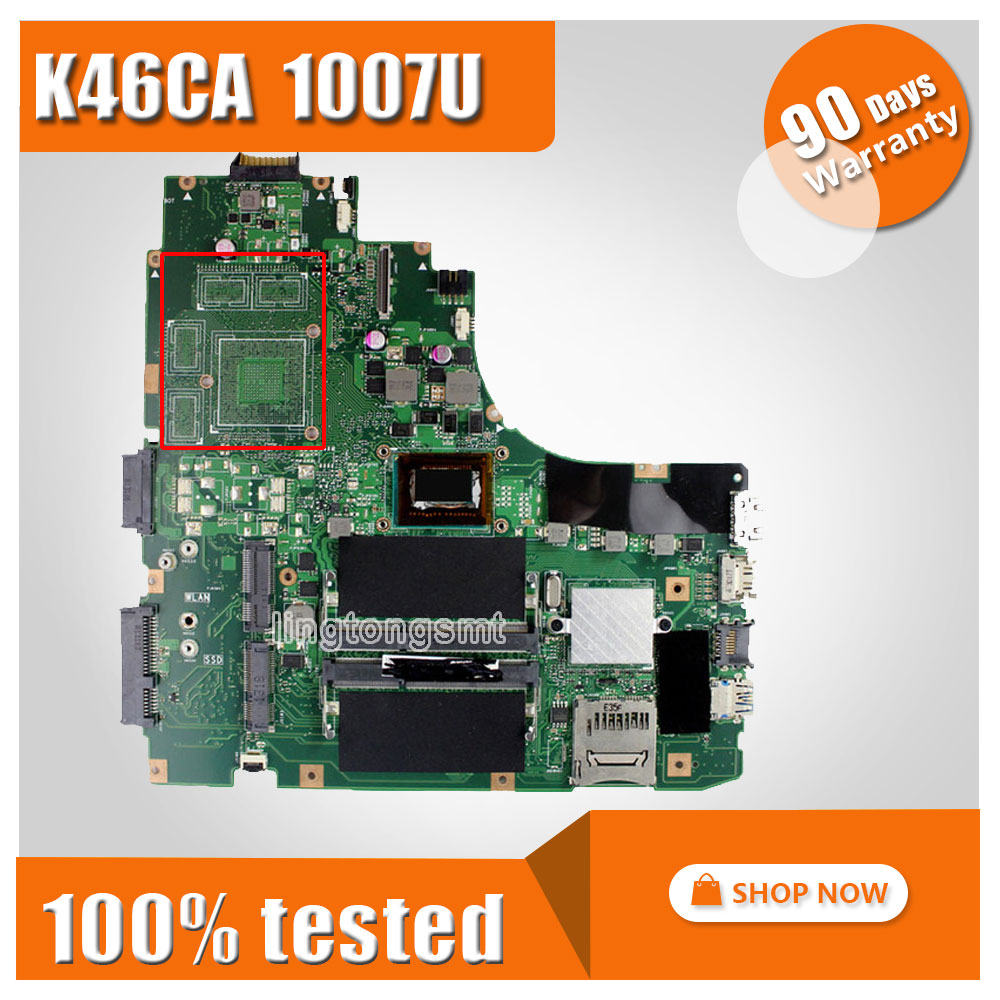 For ASUS K46CA Laptop motherboard Mainboard K46CM A46C REV2.0 Integrated with cpu 1007 on board Fully Tested k56cb laptop motherboard for asus with i7 cpu non integrated k56cm mainboard 100