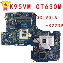 Бесплатная доставка K95VM A95VM материнская плата для ноутбука 2ram Слоты A95V K95V K95VJ A95VJ плата QCL90 LA-8223P 100% тестирование
