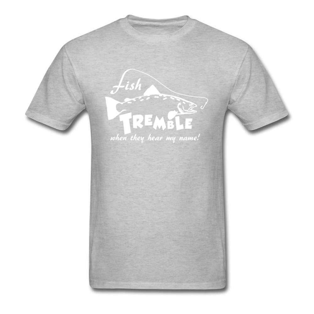 Fish-tremble-when-they-hear-my-name Casual T Shirt for Men 100% Cotton NEW YEAR DAY Tops Tees Tee-Shirt Funky Round Collar Fish-tremble-when-they-hear-my-name grey