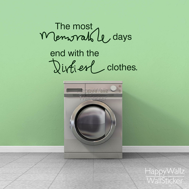 The memorable days end with the dirtiest clothes quote wall sticker diy family quotes vinyl wall