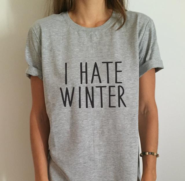 i hate winter letters print women t shirt funny cotton casual shirt for lady gray top tee. Black Bedroom Furniture Sets. Home Design Ideas