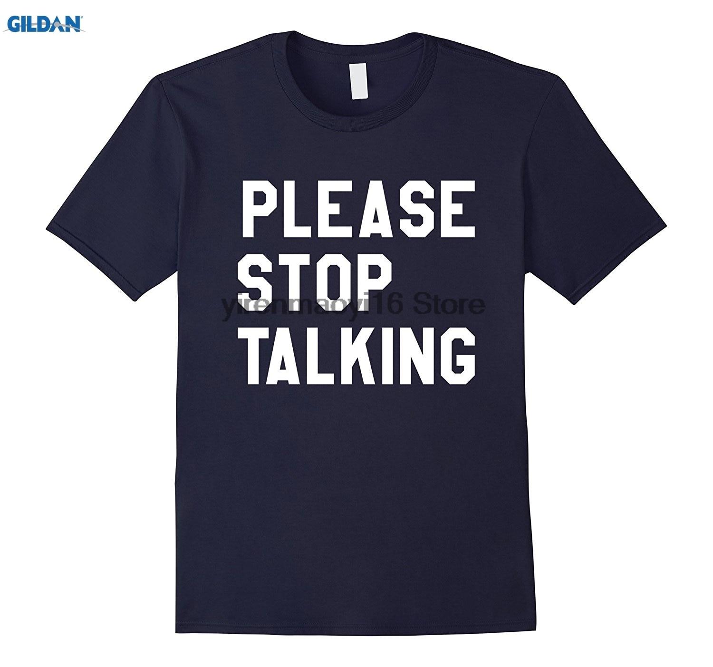 Возьмите 100% хлопок о-образным вырезом Футболка с принтом пожалуйста перестать говорить смешно сказать саркастический новинка футболка
