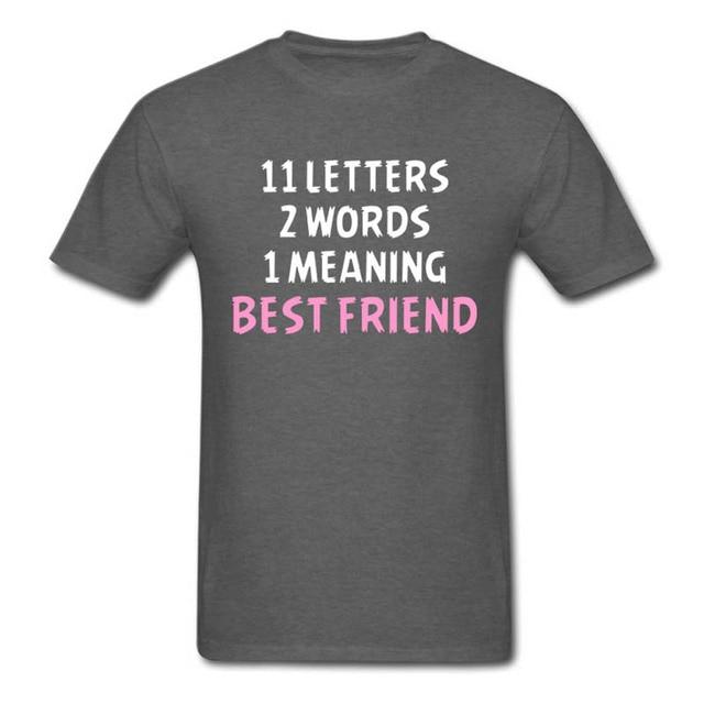 Best Friends T Shirt 11 letters 2 words 1 meaning Best Friend ...