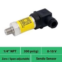 pressure transmitter 0 10V  pressure 300psi gauge  15 24 30 volt power  1 4 in npt male thread  3 wire  low cost pressure sensor