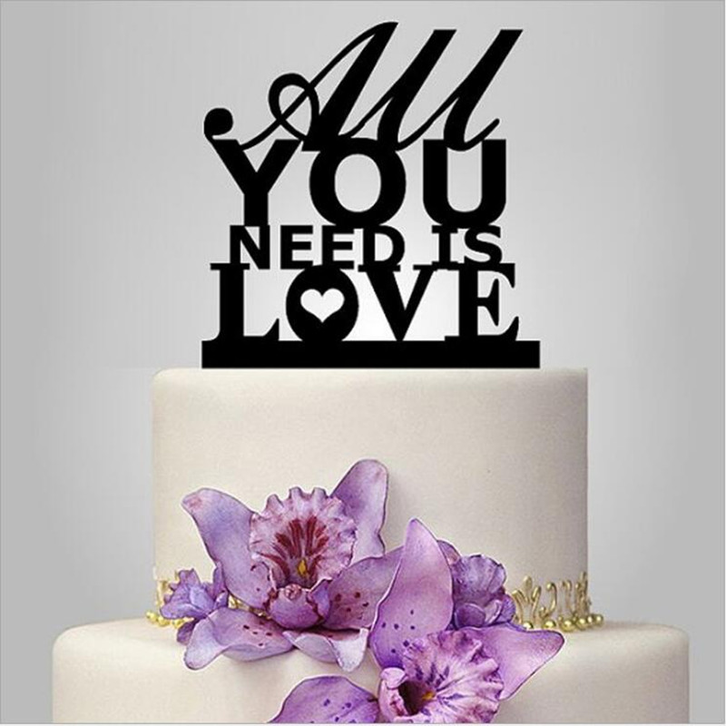 Us 12 36 48 Off All You Need Is Love Wedding Cake Topper Personalized Phase Cake Toppers Modern Cake Design For Wedding Acrylic Cake Decorations In