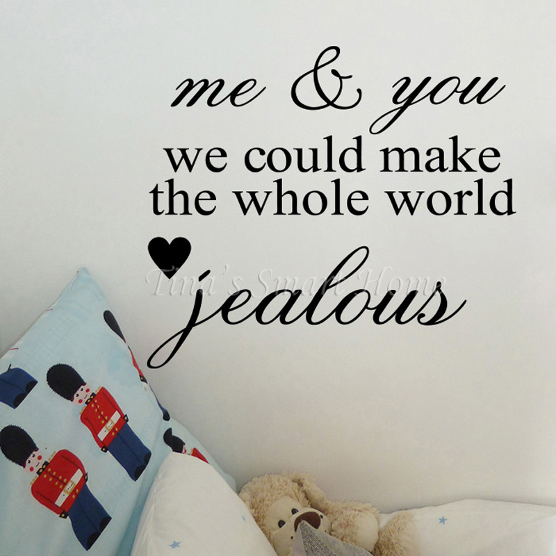 Me & You We Make World Jealous Sweet Romantic Love Quotes