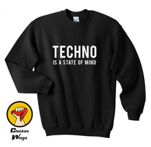 Techno Is A State Of Mind Shirt Tumblr Sweatshirt Unisex More Colors XS - 2XL