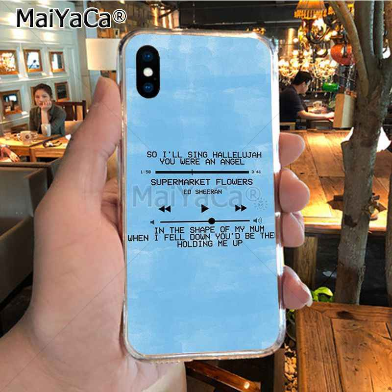 MaiYaCa Ed Sheeran Lyrics Pictures soft tpu phone case cover for iPhone 8 7  6 6S Plus X XR XS MAX 5S SEcase shell