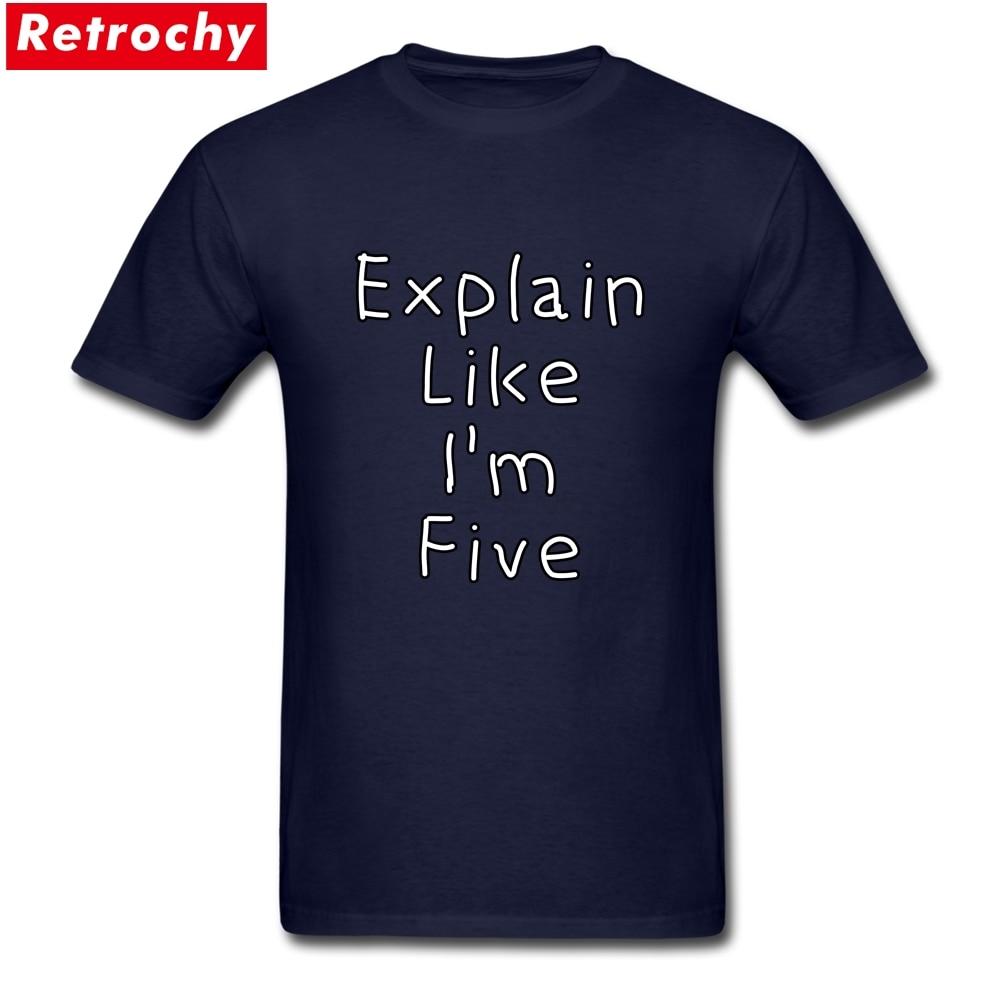 Explain Like I'm Five Short Sleeved T-Shirt Mens Printing 100% Pre-shrunk Cotton Merchandise Tshirt