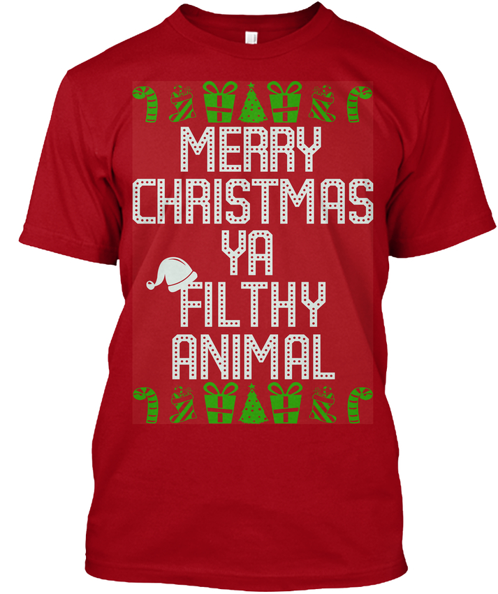 T Shirt Company Crew Neck Short-Sleeve Merry Christmas Ya Filthy Animal Sweater Tagless Tee T-Shirt Premium Tee Shirts For Men