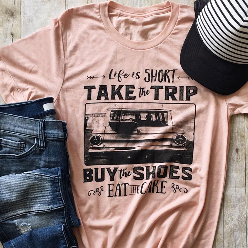 Mujeres camiseta manga corta la vida es corta tomar el viaje Casual T shirt Top mujer Femme Tops camiseta o-cuello camisa 3XL envío de la gota